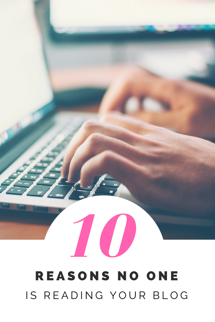 10 reasons no one is reading your blog